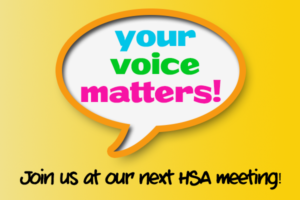 Join us at our next HSA Meeting