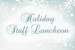 Holiday Staff Luncheon – Contributions Needed