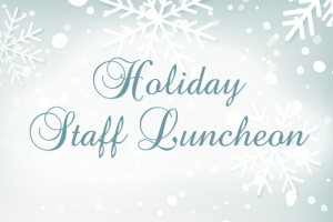 Holiday Staff Luncheon